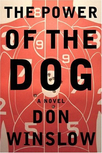 The Power of the Dog (El Poder del Perro, Mondadori 2010)